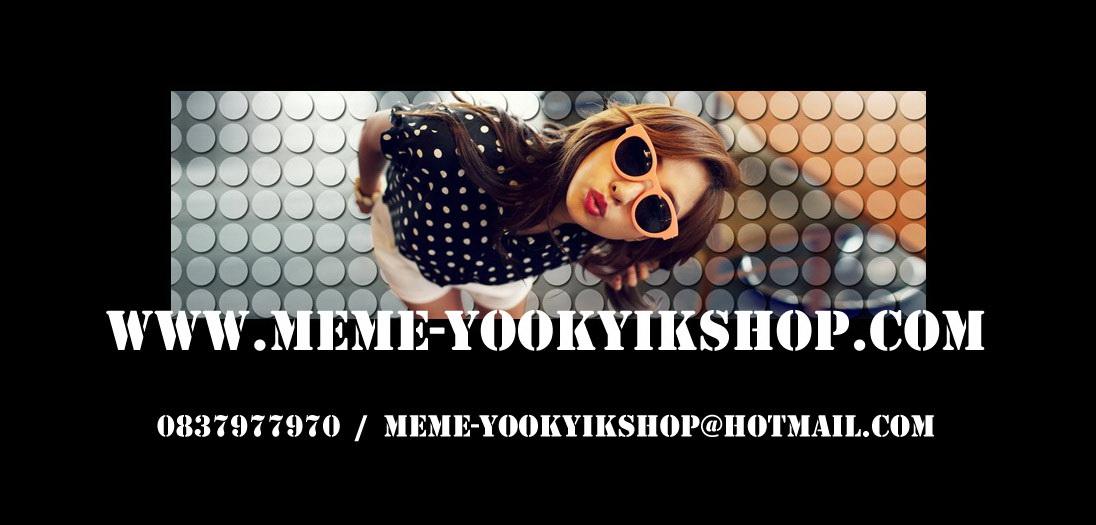meme-yookyikshop จำหน่าย เสื้อแฟชั่นเกาหลีราคาถูก ขายส่ง ถูกสุดบนอินเทอร์เน็ต รับตัวแทนจำหน่าย