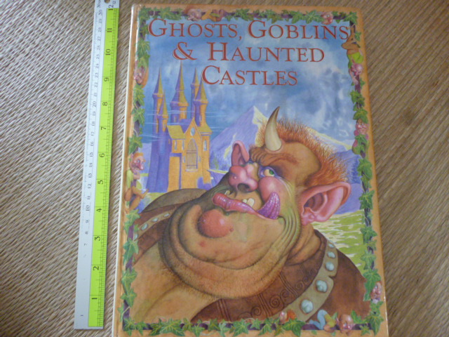 Ghosts, Goblins & Haunted Castles