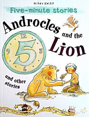 Five Minute Stories: Androcles & the Lion and other stories